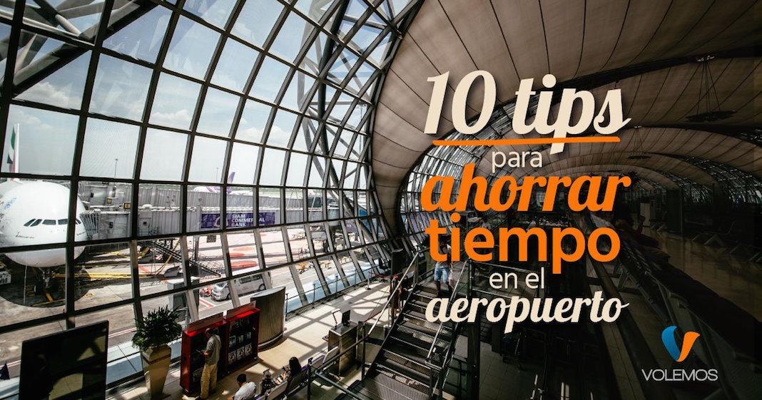 10 tips para ahorrar tiempo en el aeropuerto